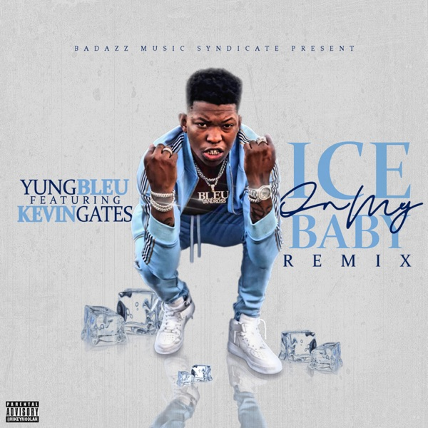 Ice On My Baby (Remix) [feat. Kevin Gates] - Single