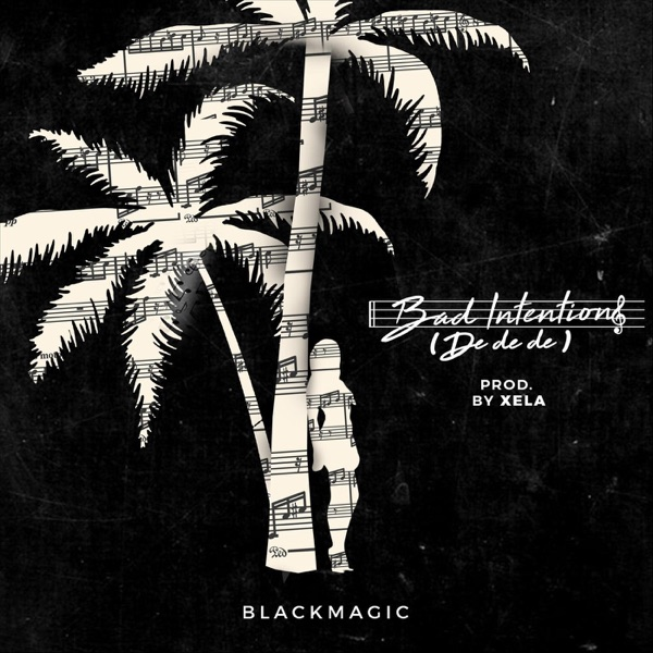Bad Intentions (De De De) - Single