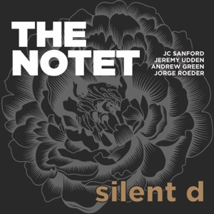 Silent D (feat. Andrew Green, Jeremy Udden, JC Sanford & Jorge Roeder) - EP