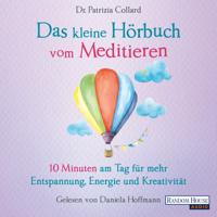 Patrizia Collard - Das kleine Hör-Buch vom Meditieren artwork