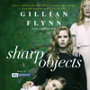 Sharp Objects (Unabridged) - Gillian Flynn