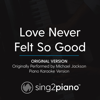 Love Never Felt so Good (Original Version) Originally Perfmormed by Michael Jackson] [Piano Karaoke Version] - Sing2Piano