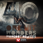 40 One Hit Wonders Workout Remixes (Unmixed Workout Music Ideal for Gym, Jogging, Running, Cycling, Cardio and Fitness)