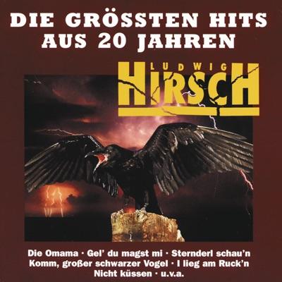 Ludwig Hirsch: Die größten Hits aus 20 Jahren - Ludwig Hirsch