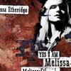 Melissa Etheridge - Yes I Am Album