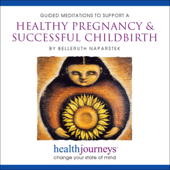 Guided Meditations To Support A Healthy Pregnancy & Successful Childbirth-Belleruth Naparstek