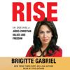 Rise: In Defense of Judeo-Christian Values and Freedom (Unabridged) - Brigitte Gabriel