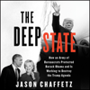 Jason Chaffetz - The Deep State: How an Army of Bureaucrats Protected Barack Obama and Is Working to Destroy the Trump Agenda (Unabridged)  artwork