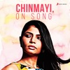 Chinmayi On Song