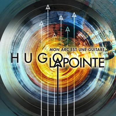 Hugo Lapointe– Mon arc est une guitare