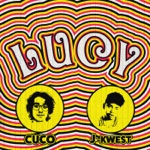 Cuco - Lucy (feat. J-Kwe$T)