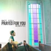 Prayed For You (Acoustic) - Single