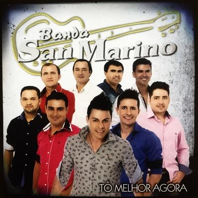 Tô Melhor Agora - Banda San Marino