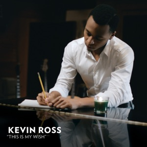 Kevin Ross - This Is My Wish