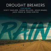 Rain (feat. Scott Darlow, Sarah McLeod, Adam Brand, Jack Jones & Todd Hunter)