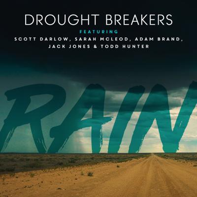 Rain (feat. Scott Darlow, Sarah McLeod, Adam Brand, Jack Jones & Todd Hunter)
