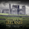 Charles River Editors - Medieval Ireland: The History and Legacy of the Irish During the Middle Ages (Unabridged)  artwork