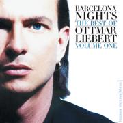 Barcelona Nights - The Best of Ottmar Liebert, Vol. 1 - Ottmar Liebert - Ottmar Liebert
