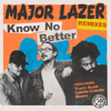 Know No Better (feat. Travis Scott, Camila Cabello & Quavo) [Remixes] - Major Lazer