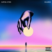 Capital Cities - Just Say When
