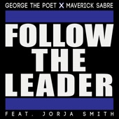 George the Poet - Follow the Leader (feat. Jorja Smith)