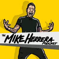 The Mike Herrera Podcast podcast