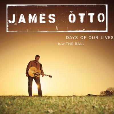 Days of Our Lives - Single - James Otto