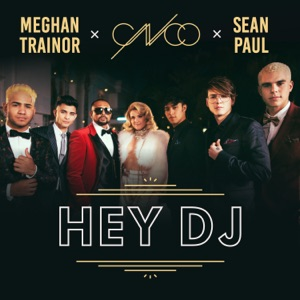 CNCO, Meghan Trainor & Sean Paul - Hey DJ