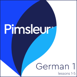 Pimsleur German Level 1 Lessons 1-5: Learn to Speak and Understand German with Pimsleur Language Programs audiobook
