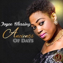 Ancient of Days - Single by Joyce Blessing