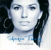 When You Kiss Me (Red) - Shania Twain