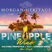 Pineapple Wine (Island Remix) [feat. Fiji & Common Kings] - Morgan Heritage