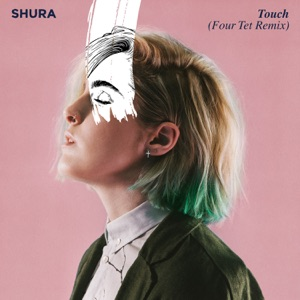 Touch (Four Tet Remix) - Single