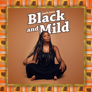 Black and Mild – Janelle James