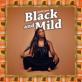 Black and Mild – Janelle James