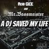 Rob Gee & Mr. Bassmeister - A DJ Saved My Life artwork
