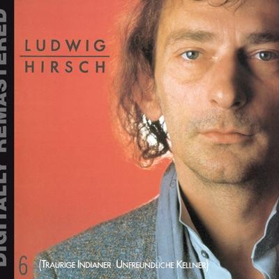 Traurige Indianer - Unfreundliche Kellner (Remastered) - Ludwig Hirsch