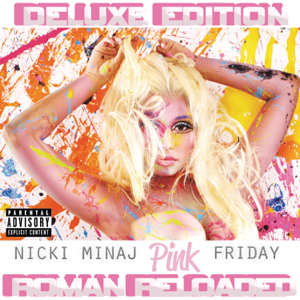 Nicki Minaj - Pink Friday (Roman Reloaded) [Deluxe Edition]