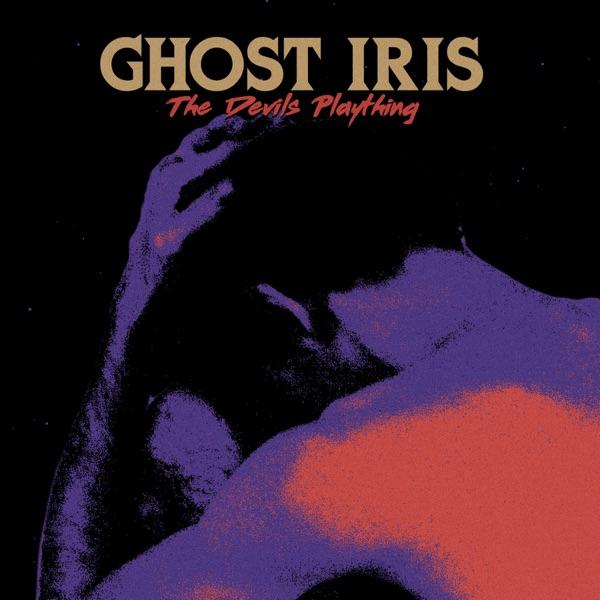Ghost Iris - The Devils Plaything [single] (2019)