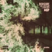 Mop (feat. Gucci Mane & Thirty Rack) - Borgore