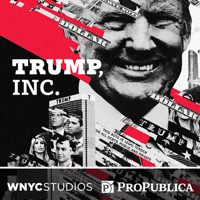 Podcast cover art for Trump, Inc.