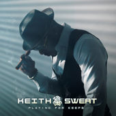 Playing For Keeps-Keith Sweat