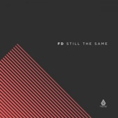 FD - Still the Same