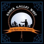 Knock Galley West - The Undead West