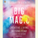 Elizabeth Gilbert - Big Magic: Creative Living Beyond Fear (Unabridged)