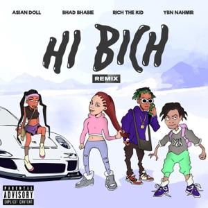 Bhad Bhabie - Hi Bich (Remix) [feat. YBN Nahmir, Rich the Kid & Asian Doll]