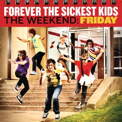 The Weekend: Friday (Japan Version) - Forever The Sickest Kids