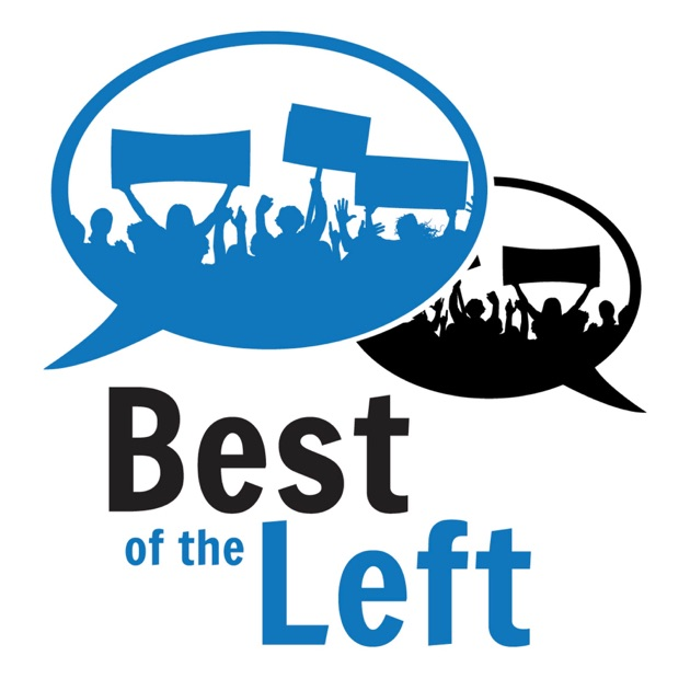 Best Of The Left The Best Of Progressive And Liberal Talk By