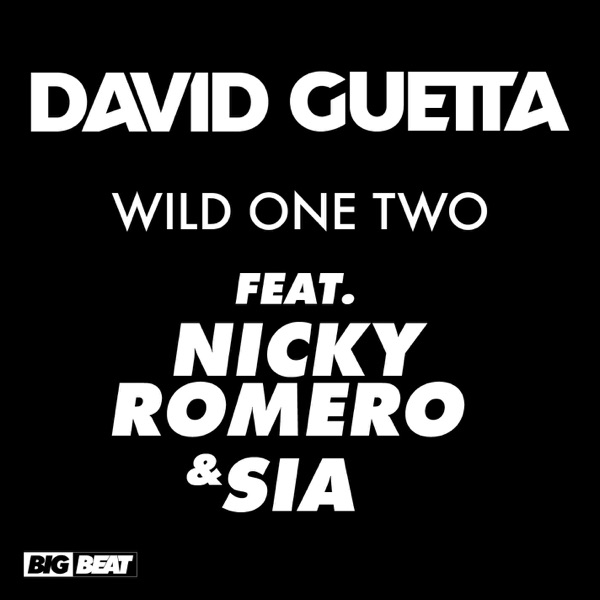 Wild One Two (feat. Nicky Romero & Sia) [Remixes] - EP
