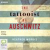 Heather Morris - The Tattooist of Auschwitz (Unabridged)  artwork